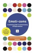 Emoti-coms ebook by Xavier Quattrocchi-Oubradous,Charles Bal