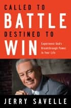 Called to Battle, Destined to Win ebook by Jerry Savelle