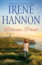 Pelican Point - A Hope Harbor Novel ebook by Irene Hannon