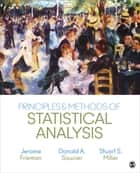 Principles & Methods of Statistical Analysis ebook by Jerome Frieman, Donald A. Saucier, Mr. Stuart S. Miller