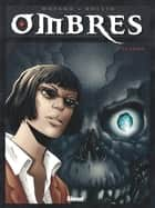 Ombres - Tome 05 - Le Crâne 1 ebook by Jean Dufaux, Lucien Rollin