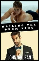 Nailing the Prom King ebook by