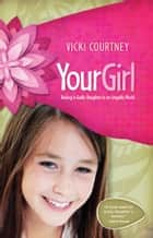 Your Girl ebook by Vicki Courtney