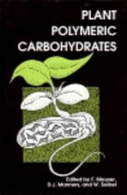 Plant Polymeric Carbohydrates ebook by Meuser, F