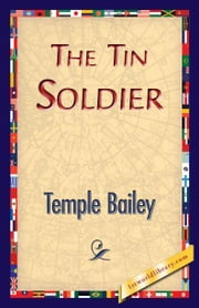 The Tin Soldier ebook by Bailey, Temple