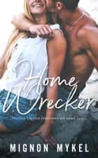 Homewrecker ebook by Mignon Mykel