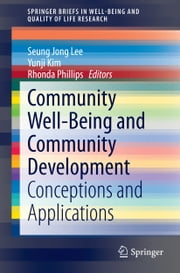 Community Well-Being and Community Development - Conceptions and Applications ebook by Seung Jong Lee,Yunji Kim,Rhonda Phillips