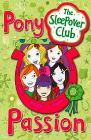 Pony Passion (The Sleepover Club) ebook by Harriet Castor