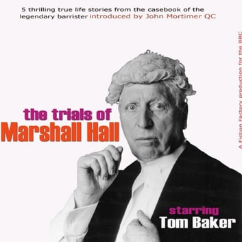 John Mortimer Presents The Trials Of Marshall Hall audiobook by John Mortimer