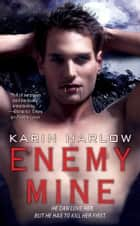 Enemy Mine ebook by Karin Harlow