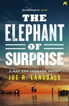 The Elephant of Surprise eBook by Joe R. Lansdale