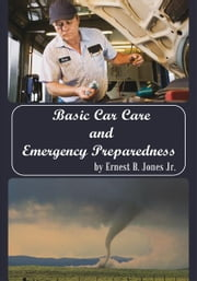 Basic Car Care and Emergency Preparedness ebook by Ernest B. Jones Jr.