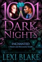 Enchanted: A Masters and Mercenaries Novella ebook by