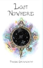 Lost Nowhere - A Magical Realism Trilogy, #1 ekitaplar by Phoebe Garnsworthy