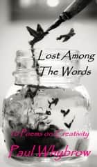 Lost Among The Words ebook by Paul Whybrow