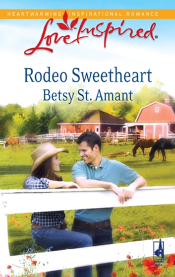 Rodeo Sweetheart (Mills & Boon Love Inspired) ebook by Betsy St. Amant