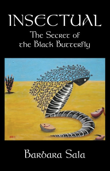 INSECTUAL: The Secret of the Black Butterfly ebook by Barbara Sala