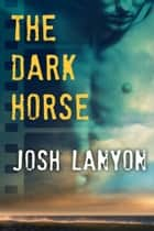 The Dark Horse ebook by
