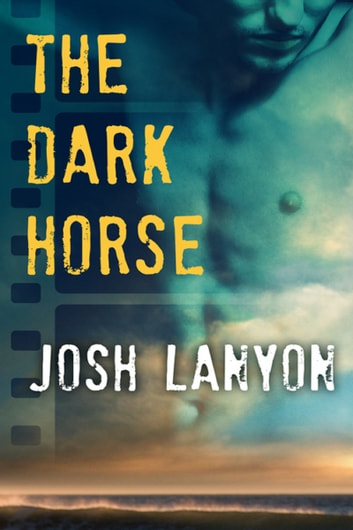 The Dark Horse ebook by Josh Lanyon