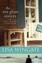 The Sea Glass Sisters ebook by Lisa Wingate
