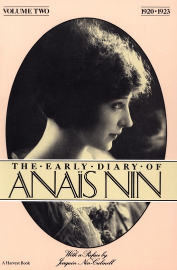 The Early Diary of Anaïs Nin, 1920–1923 - 1920–1923 ebook by Anaïs Nin,Joaquin Nin-Culmell