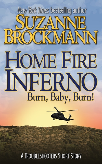Home Fire Inferno - A Troubleshooters Short Story ebook by Suzanne Brockmann