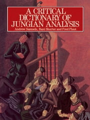 A Critical Dictionary of Jungian Analysis ebook by Andrew Samuels,Bani Shorter,Fred Plaut