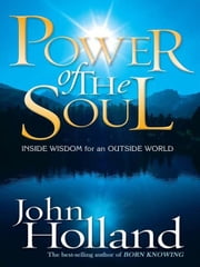Power Of The Soul ebook by John Holland