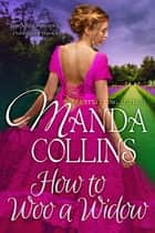 How to Woo a Widow ebook by Manda Collins
