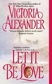 Let It Be Love ebook by Victoria Alexander