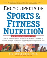 Encyclopedia of Sports & Fitness Nutrition ebook by Liz Applegate, Ph.D.