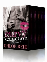The Curvy Seduction Collection - BBW Romance Boxed Set ebook by Chloe Reid