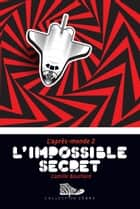 L'impossible secret - L'après-monde 2 ebook by Camille Bouchard
