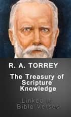 The Treasury of Scripture Knowledge (Lined to Bible Verses) 電子書 by R. A. Torrey