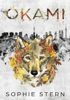 Okami ebook by Sophie Stern