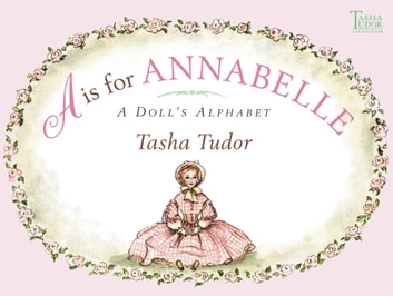 A is for Annabelle - A Doll's Alphabet (with audio recording) ebook by Tasha Tudor