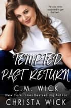 Tempted Past Return ebook by Christa Wick, C.M. Wick