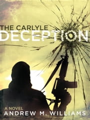 The Carlyle Deception ebook by Andrew M. Williams