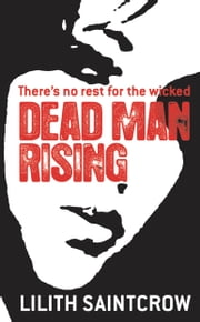 Dead Man Rising - A Dante Valentine Novel ebook by Lilith Saintcrow