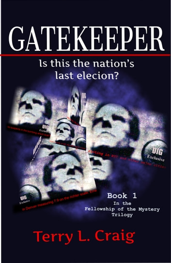 GATEKEEPER, Is this the Nation's Last Election? ebook by Terry L. Craig