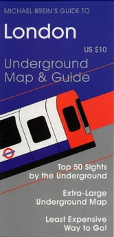 Michael Brein's Guide to London by the Underground ebook by Brein, Michael