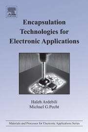 Encapsulation Technologies for Electronic Applications ebook by Haleh Ardebili,Michael Pecht