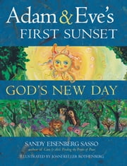 Adam & Eve's First Sunset - God's New Day ebook by Sandy Eisenberg Sasso,Joani Keller Rothenberg