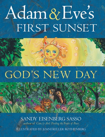 Adam & Eve's First Sunset - God's New Day ebook by Sandy Eisenberg Sasso