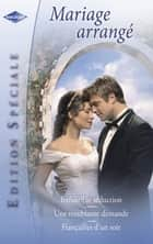 Mariage arrangé (Harlequin Edition Spéciale) ebook by Kim Lawrence, Sara Craven, Barbara McMahon