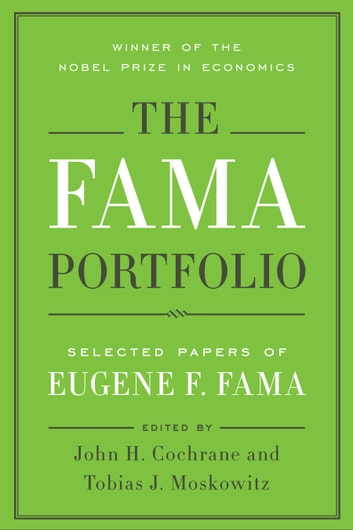 The Fama Portfolio - Selected Papers of Eugene F. Fama ebook by Eugene F. Fama