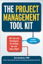 The Project Management Tool Kit ebook by Tom Kendrick, PMP
