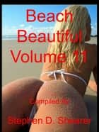 Beach Beautiful Volume 11 ebook by Stephen Shearer