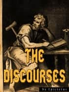 THE DISCOURSES ebook by Epictetus