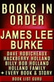 「James Lee Burke Books in Order: Dave Robicheaux series, Hackberry Holland series, Billy Bob Holland series, Holland Family series, all short stories and standalone novels.」(Book List Guru著)